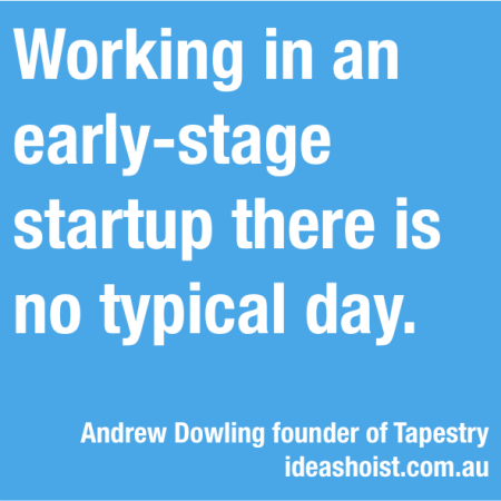 """Working in an early-stage startup there is no typical day"""