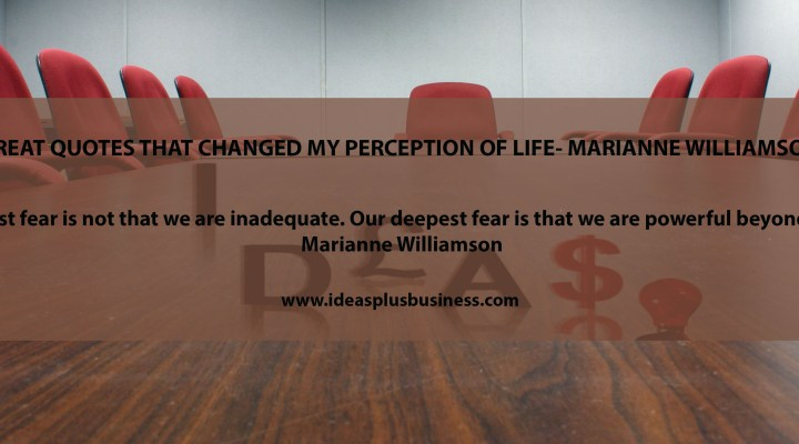 Great Quotes that Changed my Perception of Life- Marianne Williamson