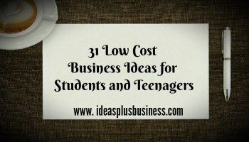 31 Low Cost Business Ideas For Young Entrepreneurs Teenagers Students