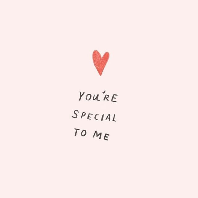 You're special to me
