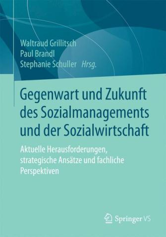 Gegenwart und Zukunft des Sozialmanagements und der Sozialwirtschaft