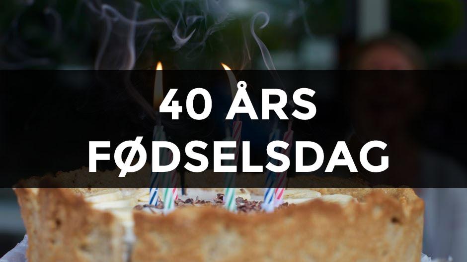 Sjov tale til 40 års fødselsdag
