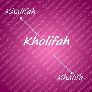 variasi arti nama Kholifah untuk nama bayi perempuan islami