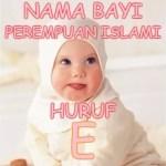 Nama Bayi Perempuan Islami Huruf E