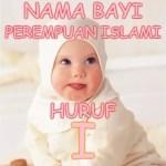 Nama Bayi Perempuan Islami Huruf I