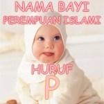 Nama Bayi Perempuan Islami Huruf P