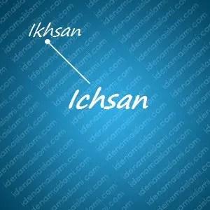 variasi arti nama Ichsan untuk nama bayi laki laki islami