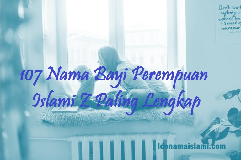 Nama Bayi Perempuan Islami Z