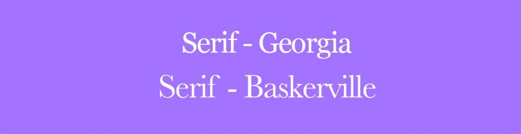 Serif Font Styles Georgia and Baskerville