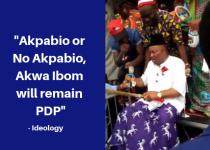 Akpabio or No Akpabio, Akwa Ibom will remain PDP