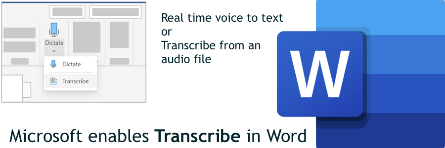 Microsoft Word Dictate Transcribe from voice-to-text realtime or from a file