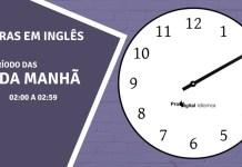 horas em inglês - 2 horas da manhã em inglês