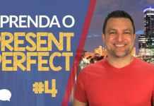 Presente Perfeito em Inglês - Present Perfect