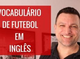 Vocabulário do Futebol em Inglês