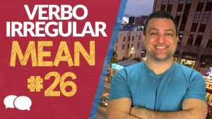 Verbo Irregular MEAN – Aula 26