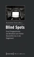 Blind Spots – eine Filmgeschichte der Blindheit vom frühen Stummfilm bis in die Gegenwart