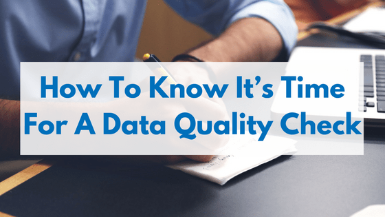 A data quality check analyzes your database to see how many records are outdated, missing and invalid. You should do a data quality check yearly.