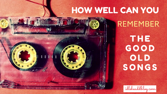 How Well Can You Remember the Good old Songs