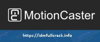 MotionCaster 3.0.0.10408 Crack + Serial Key Free Download 2020