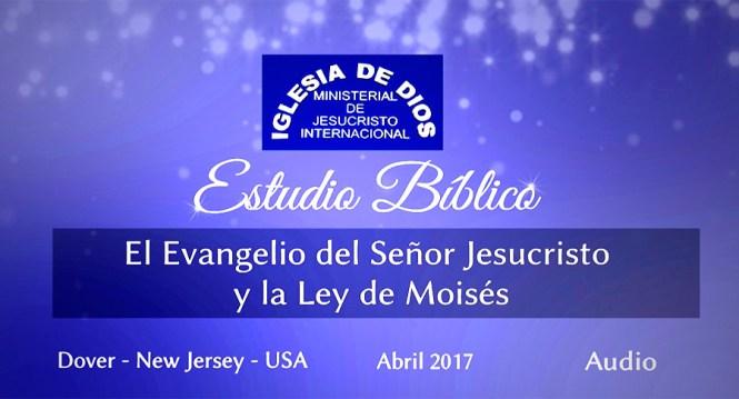 Estudio bíblico(Audio): El Evangelio del Señor Jesucristo y la Ley de Moises