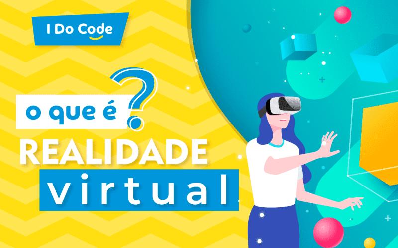 O que é realidade virtual