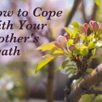 How to Go on After the Loss of Your Mother – WeHaveKids