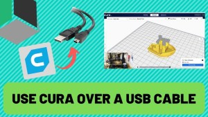 How to 3D Print with Cura over USB! – Beginner's Guide