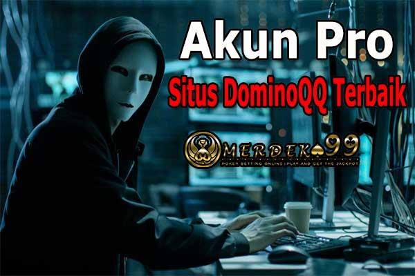 Akun Pro Situs DominoQQ Online Terbaik
