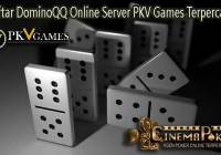 Daftar DominoQQ Online Server PKV Games Terpercaya