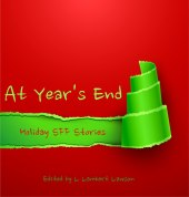 """""""A Reason to Linger"""" -- At Year's End: Holidy SFF Stories"""