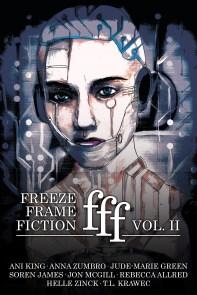 """Burn Me, Love"" -- Freeze Frame Fiction, Volume II"