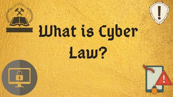 A-Z Guide on Cyber Law & Becoming a Cyber Lawyer