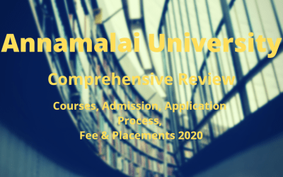 Annamalai University: Comprehensive Review on Courses, Admission, Application Process, Fee & Placements