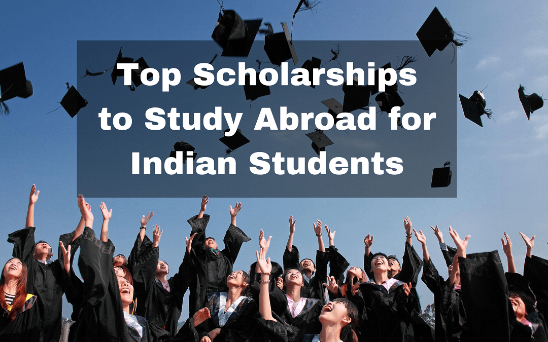 Ultimate Guide: Top Scholarships to Study Abroad for Indian Students