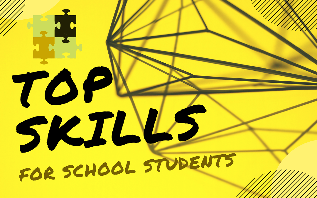 10 Top Skills for School Students: A Comprehensive Guide