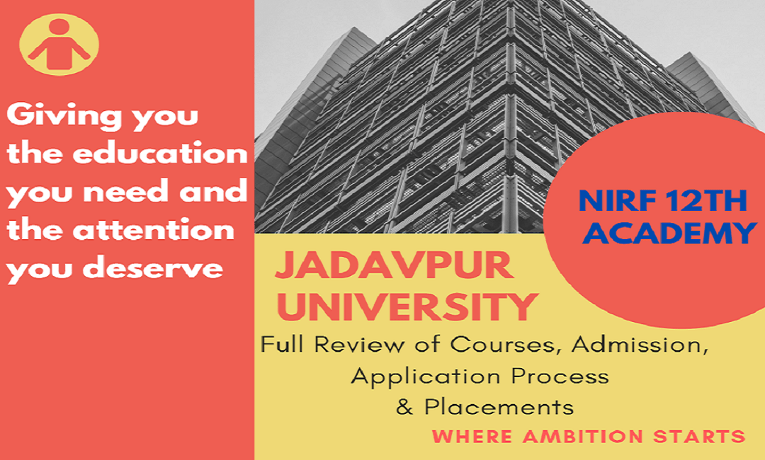 Jadavpur University 2020: Full Review of Courses, Admission, Application Process & Placements