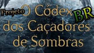 Projeto: Apêndice Brasileiro para O Códex dos Caçadores de Sombras