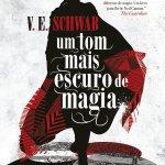 Resenha: Um tom mais escuro de magia – V. E. Schwab