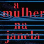 Resenha: A Mulher na Janela – A. J. Finn