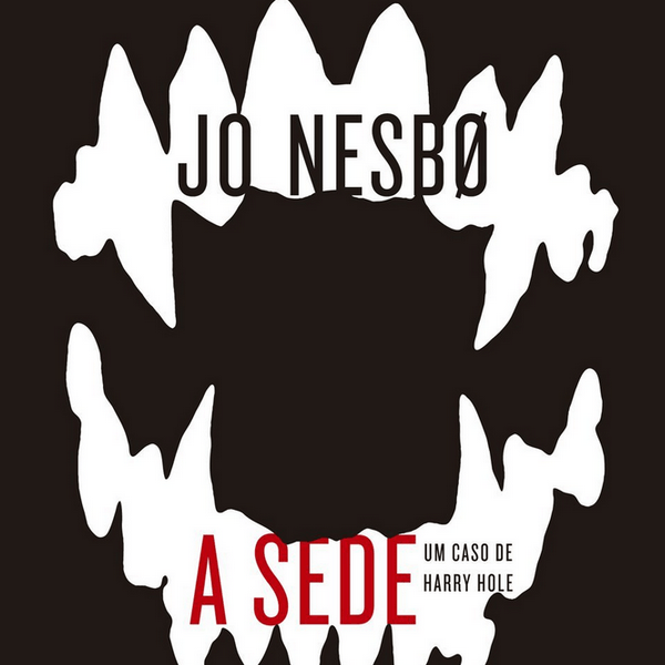 Resenha: A Sede – Jo Nesbø