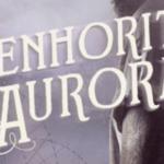 Resenha: Senhorita Aurora – Babi A. Sette