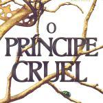 Resenha: O Príncipe Cruel – Holly Black