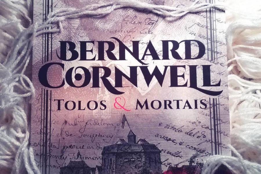 Resenha: Tolos e Mortais – Bernard Cornwell