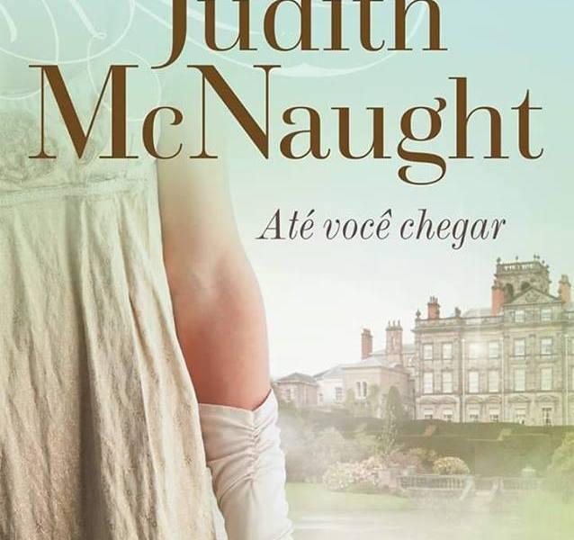 RESENHA: Até Você Chegar por Judith McNaught
