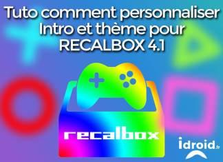 Comment personnaliser Recalbox avec un thème et une intro qui déchirent