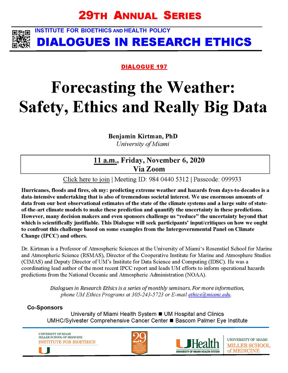 Dialogues in Research Ethics lecture series featuring Ben Kirtman: Hurricanes, Floods, and Fires, Oh My! November 6, 2020, University of Miami Ethics Programs FLYER