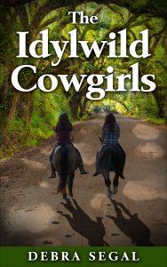 Idylwild Cowgirls Debbie Segal Book Cover