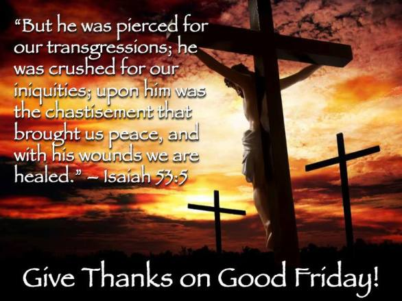 Give Thanks On Good Friday