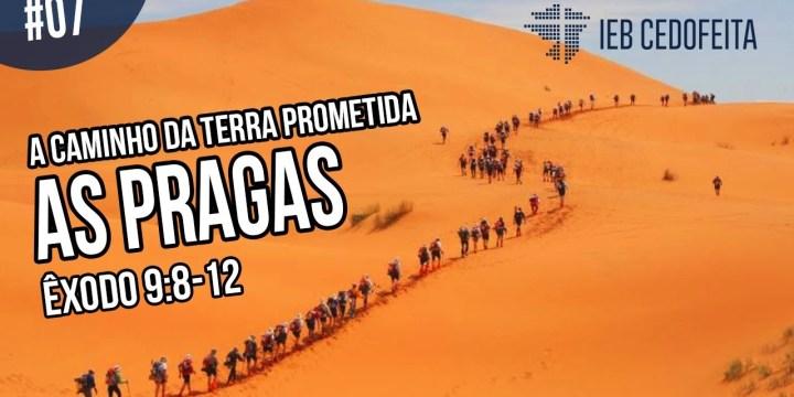 A Caminho da Terra Prometida #07 | Pregação IEBC