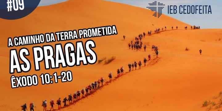 A Caminho da Terra Prometida #09 | Pregação IEBC